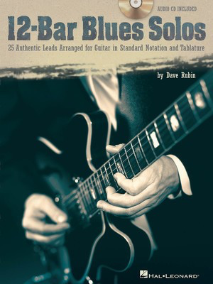 12-Bar Blues Solos - 25 Authentic Leads Arranged for Guitar in Standard Notation & Tablature - Guitar Dave Rubin Hal Leonard Guitar TAB /CD