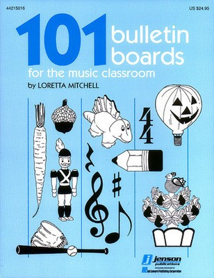 101 Bulletin Boards for the Music Classroom - Loretta Mitchell Norgon - Hal Leonard