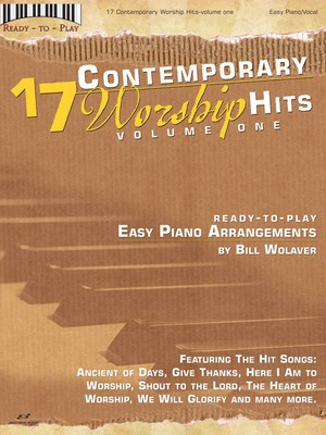 17 Contemporary Worship Hits, Volume 1 - Ready to Play Series - Piano|Vocal Bill Wolaver Brentwood-Benson Easy Piano with Lyrics